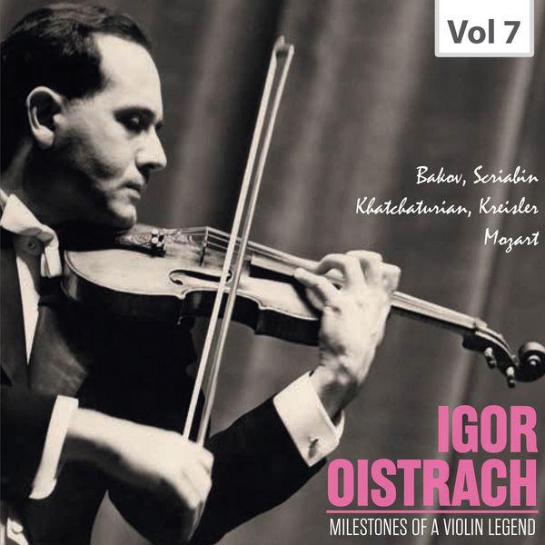 Igor Oistrach - Milestones of a Violin Legend: Igor Oistrach, Vol. 7