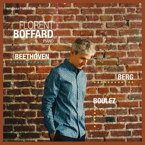 Florent Boffard - Beethoven - Berg - Boulez