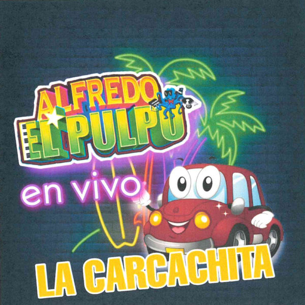 Alfredo El Pulpo y Sus Teclados - La Carcachita (En Vivo)