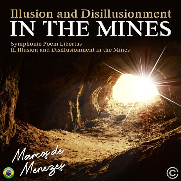 Marcos de Menezes - Symphonic Poem Libertas: II. Illusion and Disillusionment in the Mines