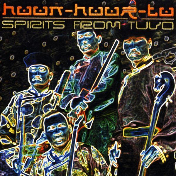 Huun-huur-Tu - Spirits From Tuva