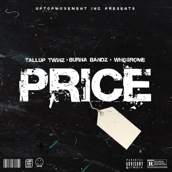 TallupTwinz, Burna Bandz, Whosrome - Price