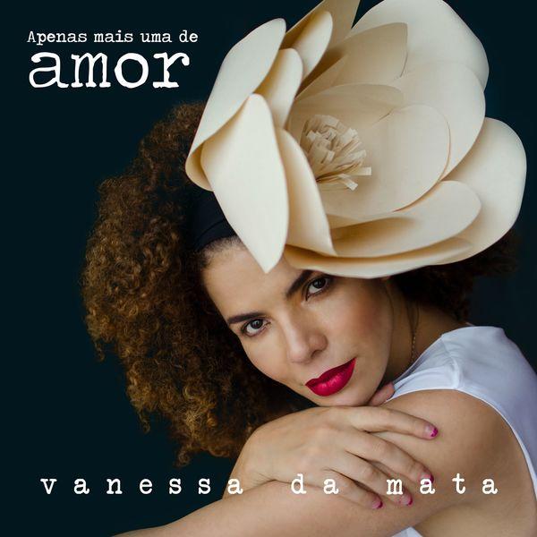 Vanessa Da Mata|Apenas Mais uma de Amor