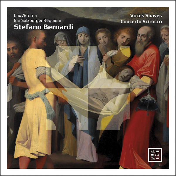 Concerto Scirocco - Bernardi : Lux Æterna. Ein Salzburger Requiem