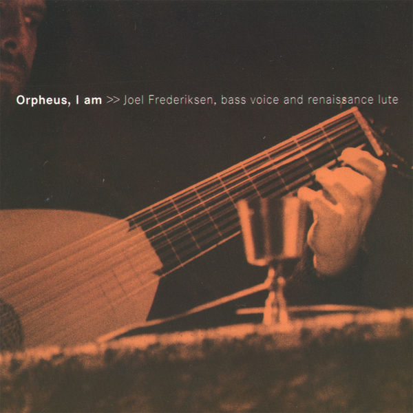 Joel Frederiksen - Orpheus, I am