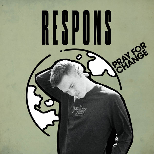 RESPONS - Pray for Change