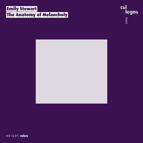 Emily Stewart - The Anatomy of Melancholy