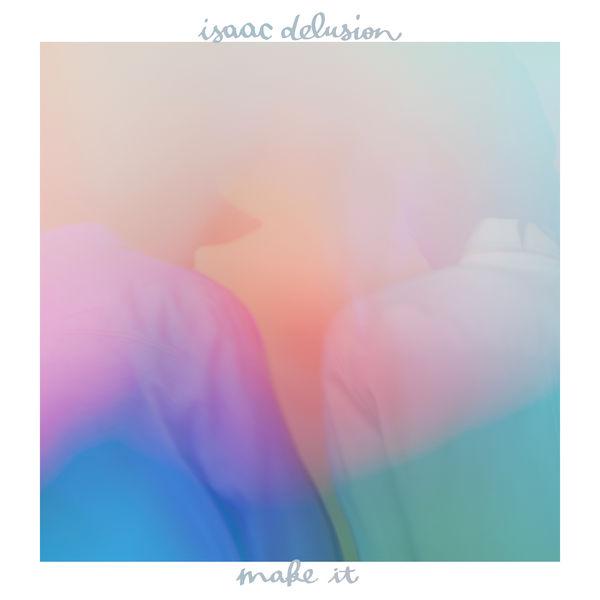 Isaac Delusion - Make It