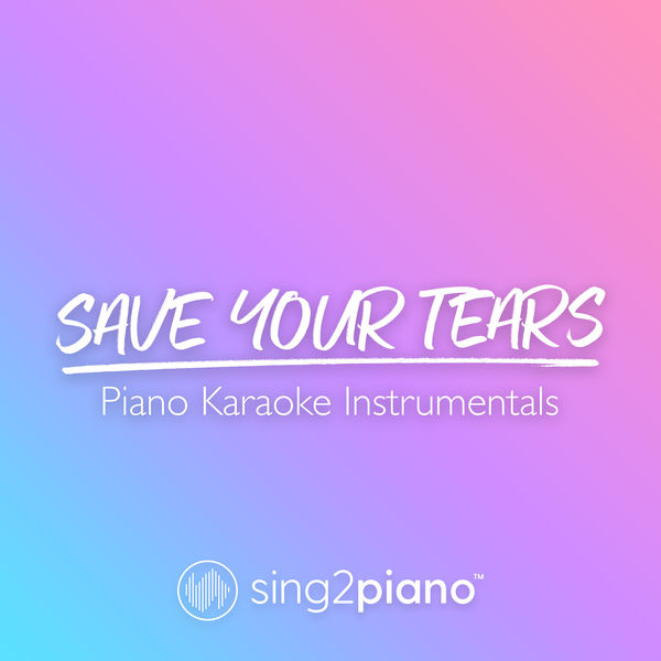 Sing2Piano - Save Your Tears