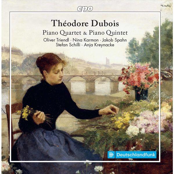 Oliver Triendl - Dubois: Piano Quintet in F Major & Piano Quartet in A Minor