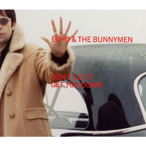Echo And The Bunnymen - Don't Let It Get You Down