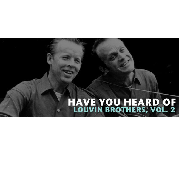 The Louvin Brothers - Have You Heard of the Louvin Brothers, Vol. 2
