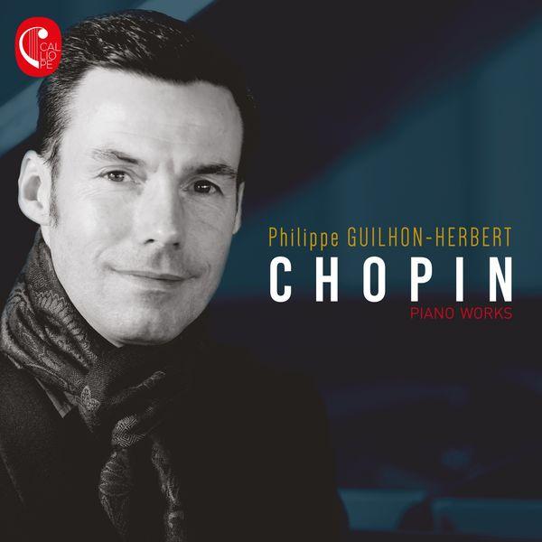 Philippe Guilhon-Herbert - Chopin: Piano Works