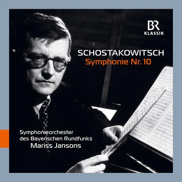 Symphonieorchester Des Bayerischen Rundfunks - Shostakovich: Symphony No. 10 in E Minor, Op. 93 (Live)
