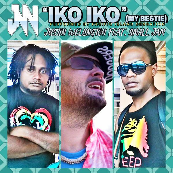 Justin Wellington|Iko Iko (My Bestie)