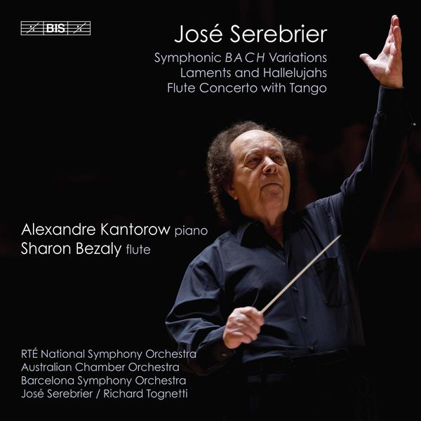Alexandre Kantorow - José Serebrier: Orchestral Works