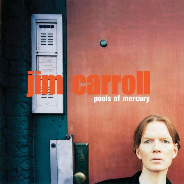 Jim Carroll - Pools Of Mercury