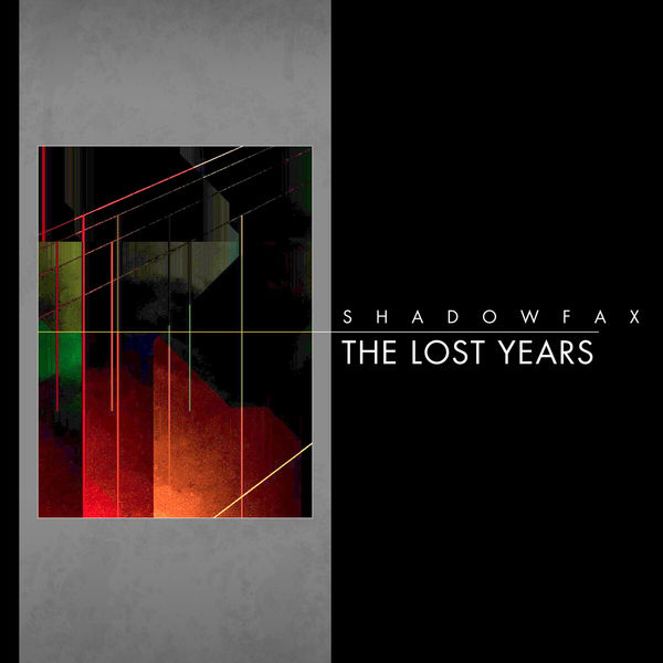 Shadowfax - The Lost Years