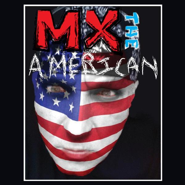 MX the American - MX the American