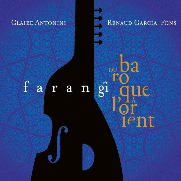 Renaud Garcia-Fons, Claire Antonini - Farangi (Du baroque à l'Orient)