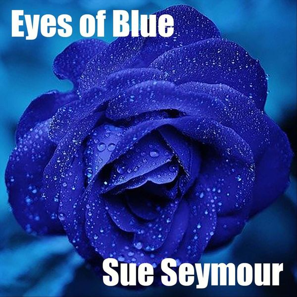 Sue Seymour - Eyes of Blue