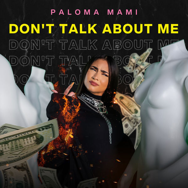 Paloma Mami - Don't Talk About Me