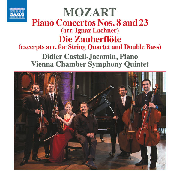 Didier Castell-Jacomin - Mozart: Piano Concertos Nos. 8 and 23 & Die Zauberflöte (Excerpts Arr. for Chamber Ensemble)