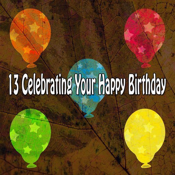 Happy Birthday Party Crew - 13 Celebrating Your Happy Birthday