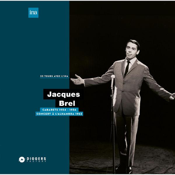 Jacques Brel - Cabarets (1954-1956) / A l'Alambra (1962)