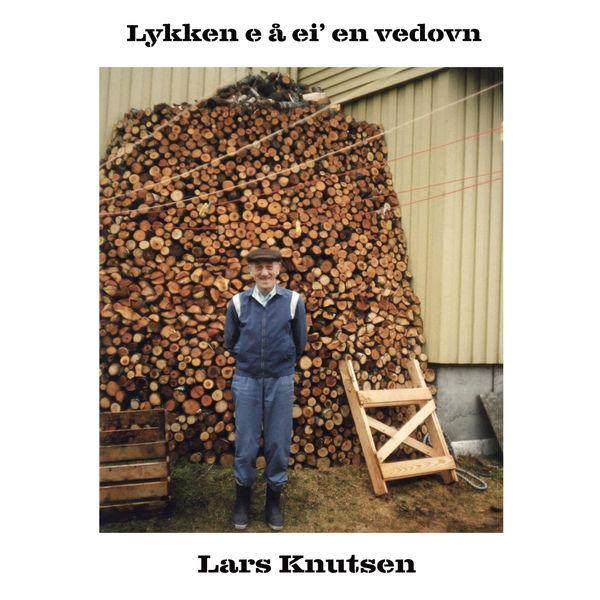 Lars Knutsen - Lykken e å ei' en vedovn