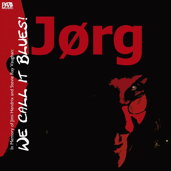Jørg - We Call It Blues!