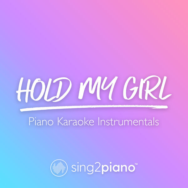 Sing2Piano - Hold My Girl