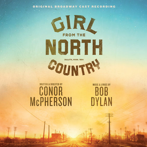 Original Broadway Cast Of Girl From The North Country - Girl From The North Country Original Broadway Cast Recording