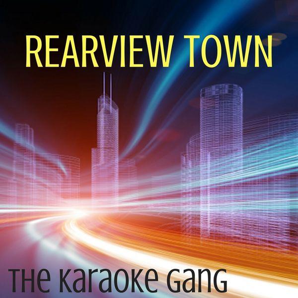 The Karaoke Gang - Rearview Town (Karaoke Version) (Originally Performed by Jason Aldean)