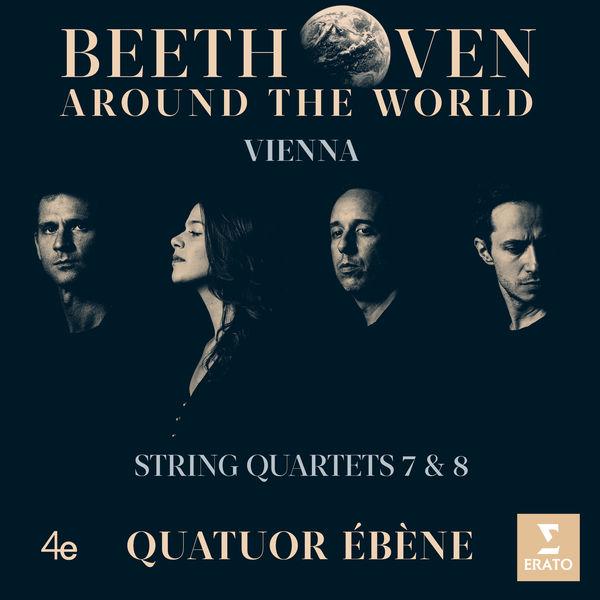 Quatuor Ébène - Beethoven around the world : Op. 59 Nos 1 & 2 (Vienna)