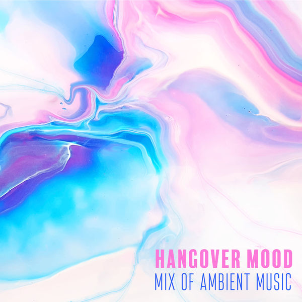 Various Artists - Hangover Mood - Mix of Ambient Music