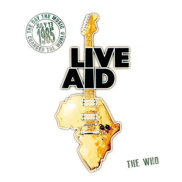 The Who The Who at Live Aid  (Live at Wembley Stadium, 13th July 1985)