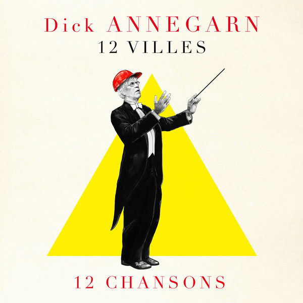 Dick Annegarn - 12 Villes 12 Chansons