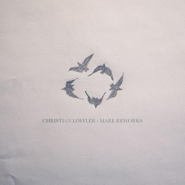 Christian Löffler - Mare Reworks