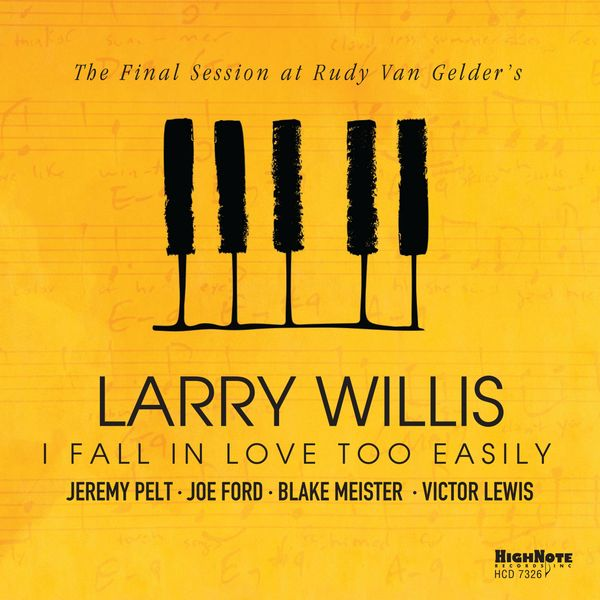 Larry Willis - I Fall in Love Too Easily (The Final Session at Rudy Van Gelder's)