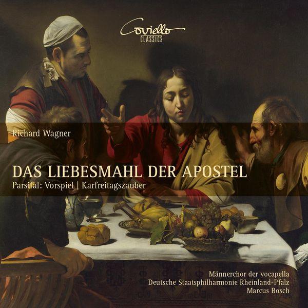 Marcus Bosch, Staatsphilharmonie Rheinland-Pfalz, Männerchor der vocapella - Wagner: Das Liebesmahl der Apostel & Parsifal: Vorspiel, Karfreitagszauber