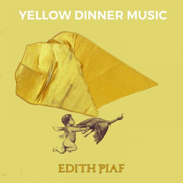 Edith Piaf - Yellow Dinner Music