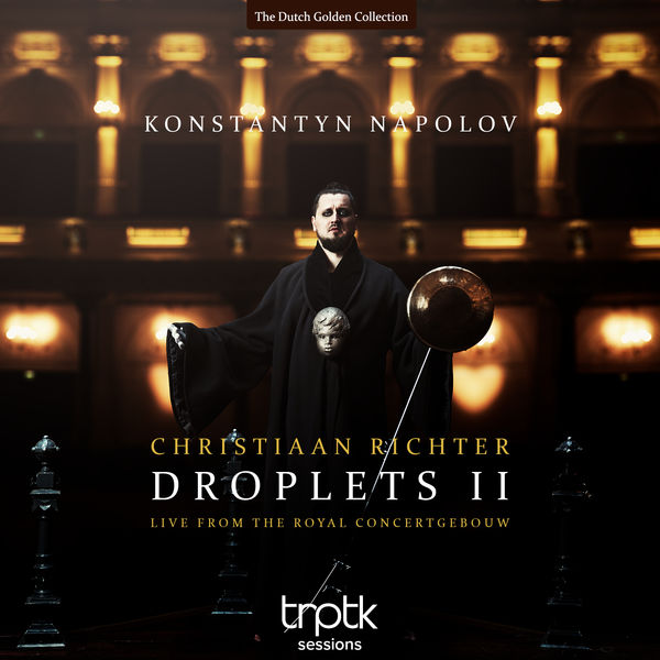 Konstantyn Napolov - Richter: Droplets II - Live from the Royal Concertgebouw