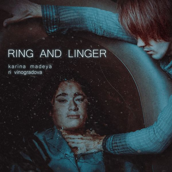 Karina Madeya & Ri Vinogradova - Ring and Linger
