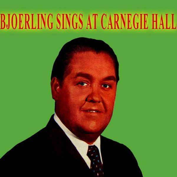 Jussi Björling - Bjoerling Sings at Carnegie Hall