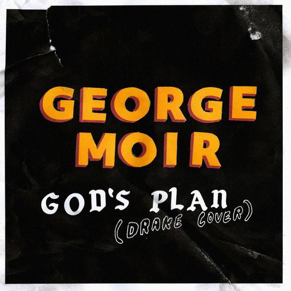 George Moir - God's Plan