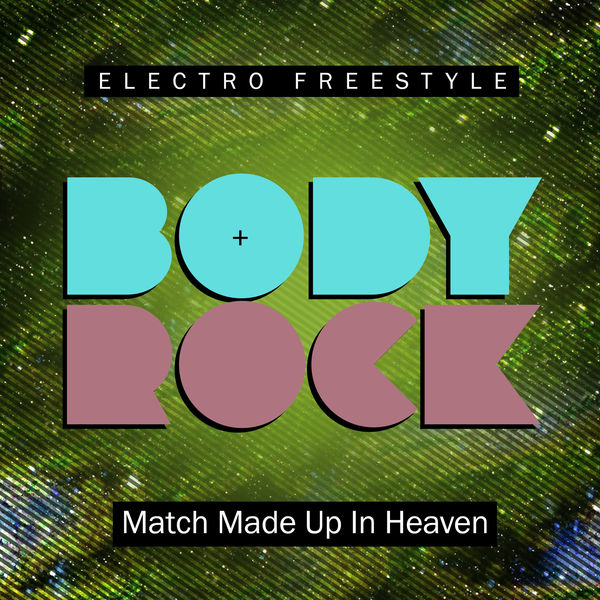 Body Rock - Match Made up in Heaven