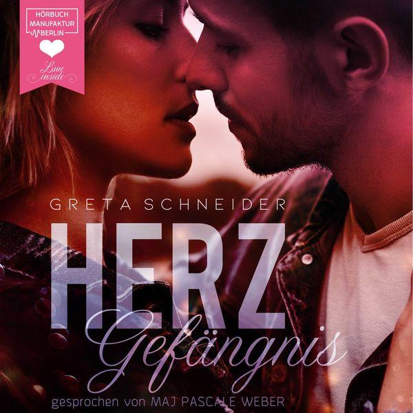 Greta Schneider - Herzgefängnis - Herzgefängnis, Band 1 (Ungekürzt)