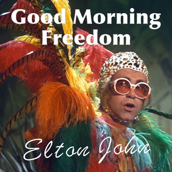 Elton John - Good Morning Freedom