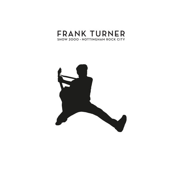 Frank Turner - Show 2000 – Live At Nottingham Rock City 15/12/16